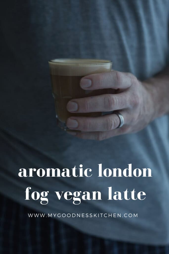 "From the first plume of aromatic ""fog"" from the saucepan, this aromatic london fog vegan latte seduces the senses and tickles the imagination 