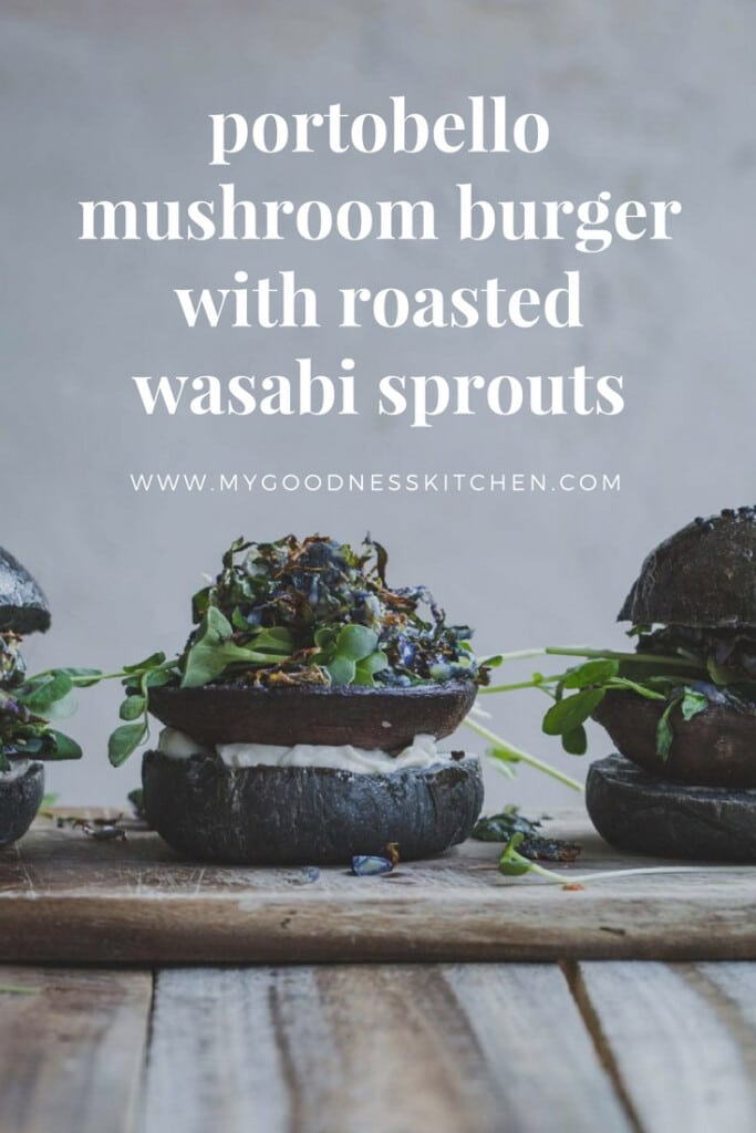 This vegan Portobello Mushroom Burger sings with juicy five-spice rubbed mushrooms, roasted sprouts and wasabi oil on an easy charcoal bun